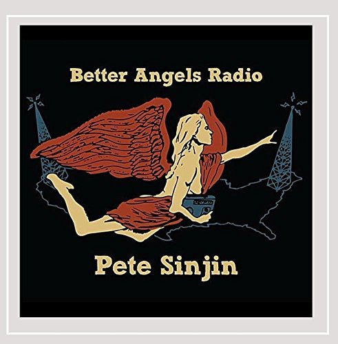 Pete Sinjin Better Angels Radio