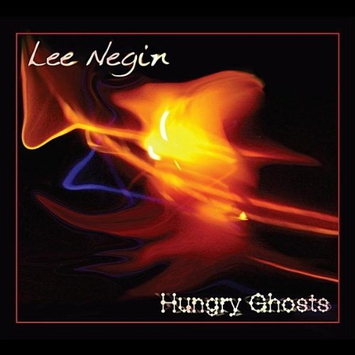 Lee Negin Hungry Ghosts