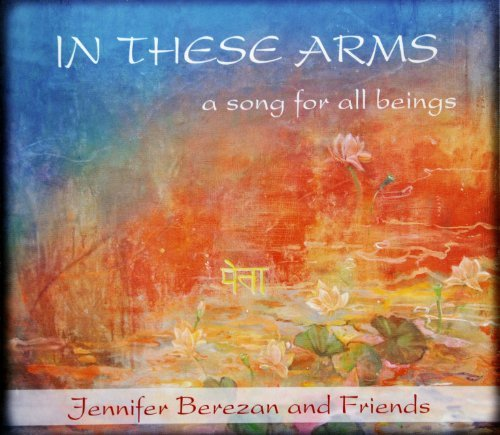 Jennifer Berezan In These Arms A Song For All B