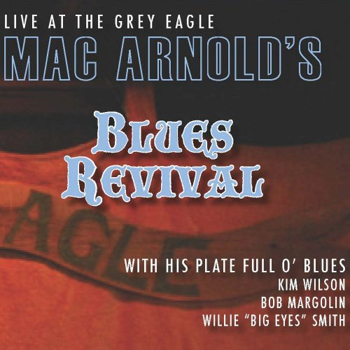 Mac Blues Revival Arnold Live At The Grey Eagle Digipak