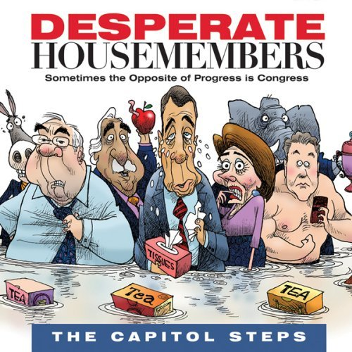 Capitol Steps Desperate Housemembers Digipak