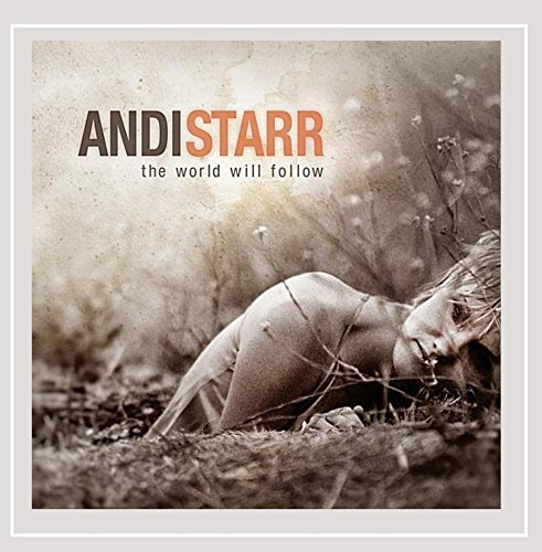 Andi Starr World Will Follow