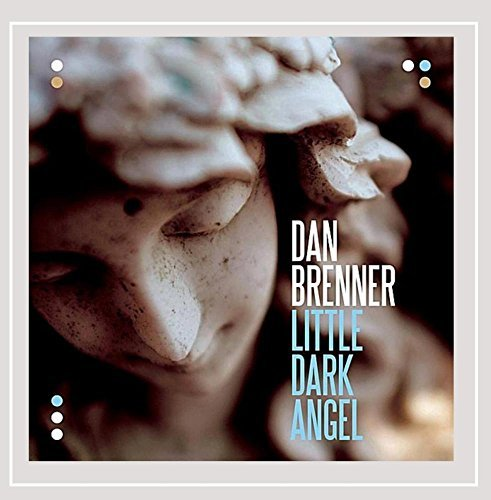 Dan Brenner Little Dark Angel