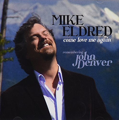 Mike Eldred Come Love Me Again