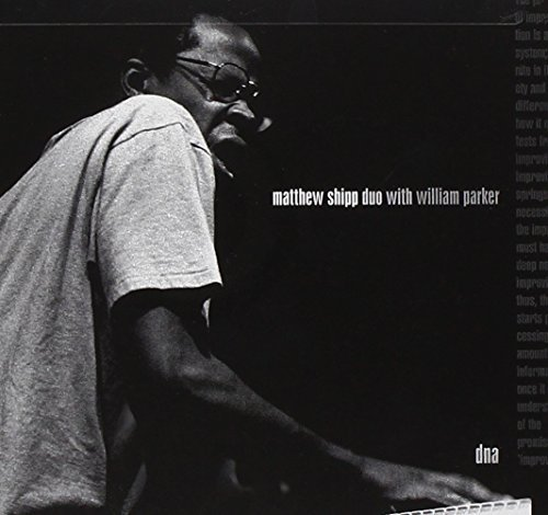 Matthew Duo Shipp Dna Feat. William Parker