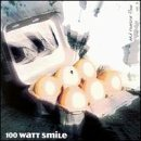 100 Watt Smile And Reason Flew