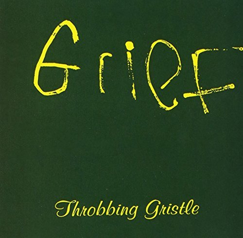 Throbbing Gristle Grief