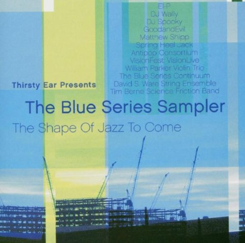 Blue Series Thirsty Ear Presents Blue Ser