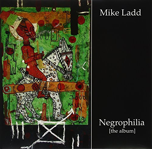 Ladd Mike Negrophilia The Album