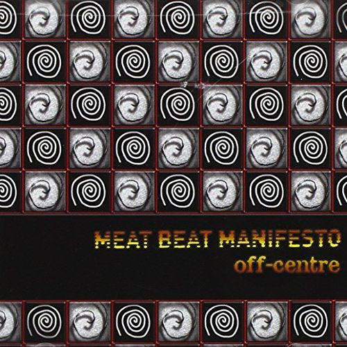 Meat Beat Manifesto Off Centre