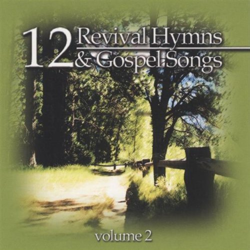 12 Revival Hymns & Gospel Song Vol. 2 12 Revival Hymns & Gosp