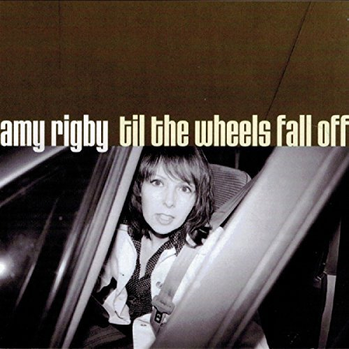 Amy Rigby Til The Wheels Fall Off