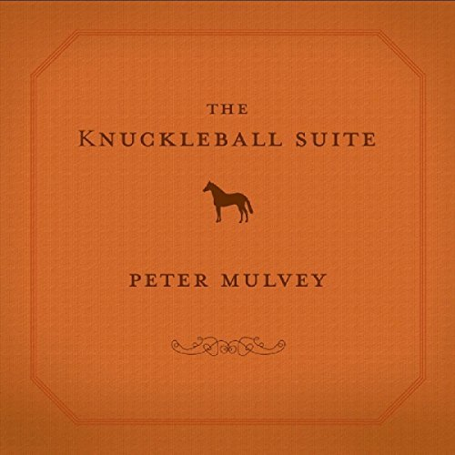 Peter Mulvey Knuckleball Suite