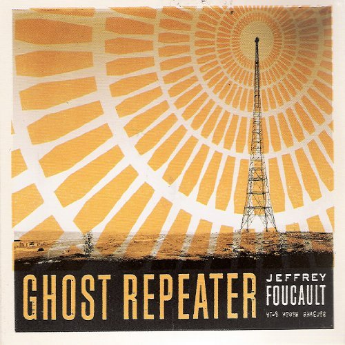 Jeffrey Foucault Ghost Repeater