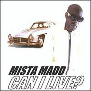 Mista Madd Can I Live? Clean Version