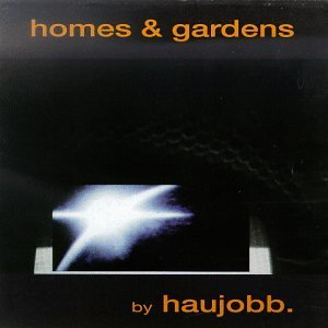 Haujobb Homes & Gardens