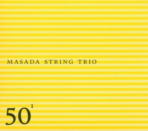 Masada String Trio Vol. 1 50th Birthday Celebrati