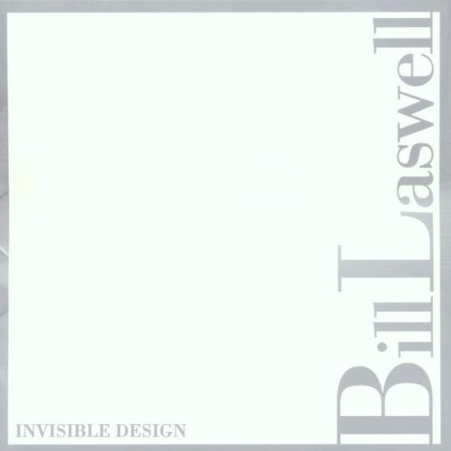Bill Laswell Invisible Design