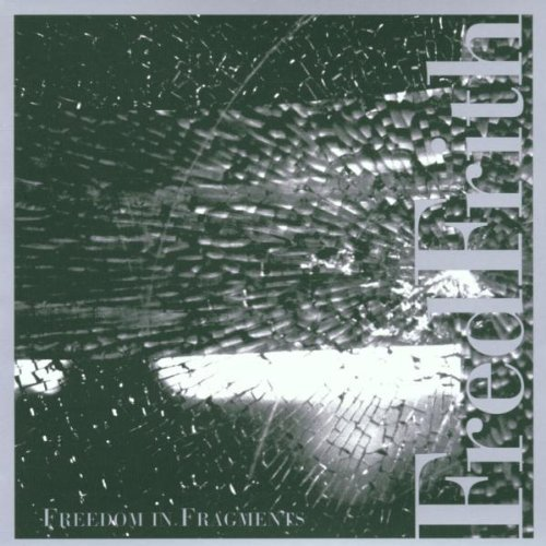 Fred Frith Freedom In Fragments