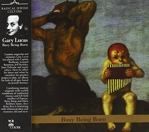 Gary Lucas Busy Being Born