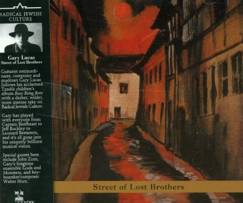 Gary Lucas Street Of Lost Brothers