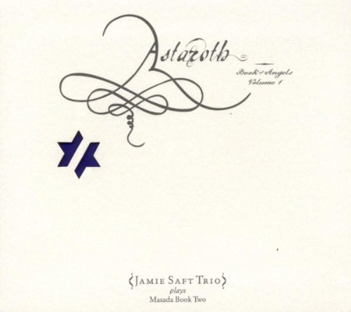 Jamie Saft Vol. 1 Astaroth Book Of Angel