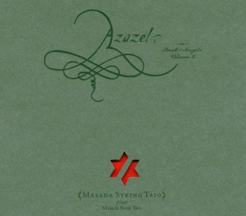 Masada String Trio Azazel Masada Book Two The Boo