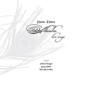 John Zorn Alhambra Love Songs