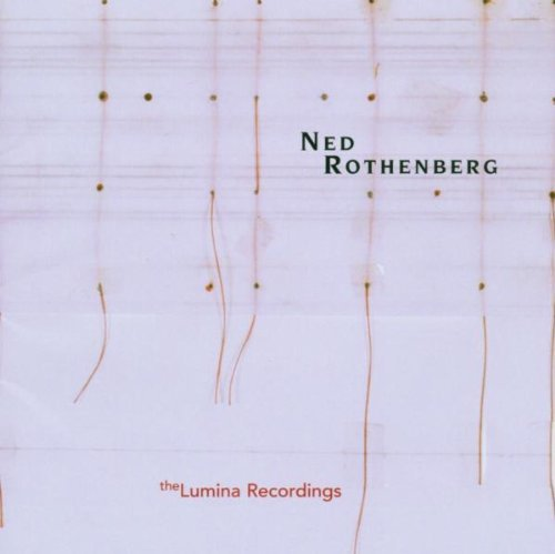 Ned Rothenberg Solo Works The Lumina Recordin 2 CD Set