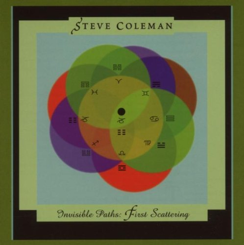 Steve Coleman Invisible Paths First Scatter