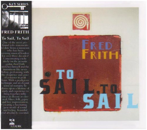 Fred Frith To Sail To Sail