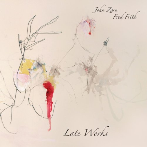 Zorn John Frith Fred Late Works