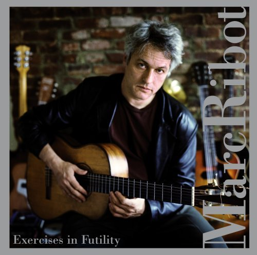 Marc Ribot Exercises In Frustration