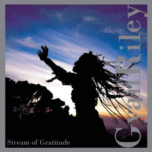Gyan Riley Stream Of Gratitude