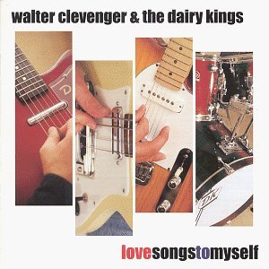 Walter Clevenger Love Songs To Myself
