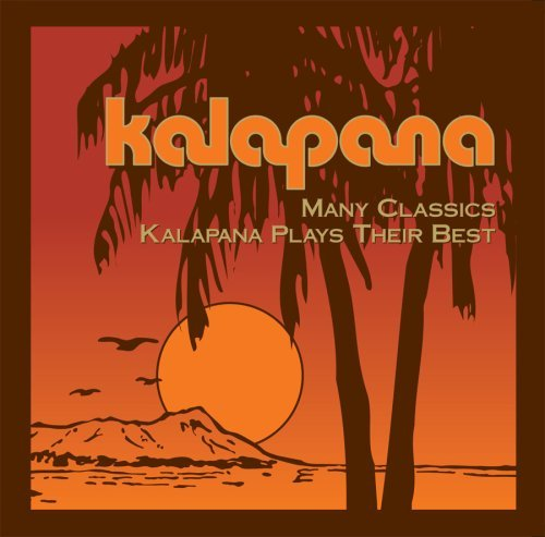 Kalapana Many Classics Kalapana Plays