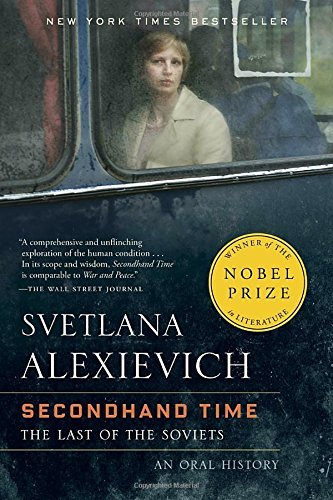 Svetlana Alexievich Secondhand Time The Last Of The Soviets