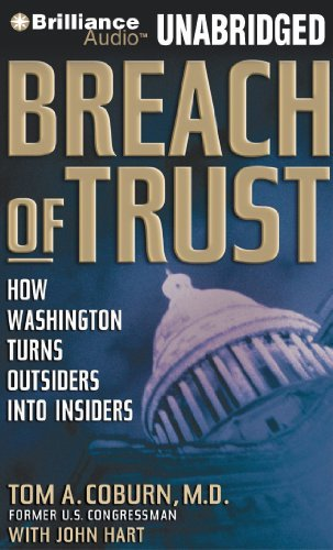 Coburn Tom A. M.D. Breach Of Trust How Washington Turns Outsiders Into Insiders