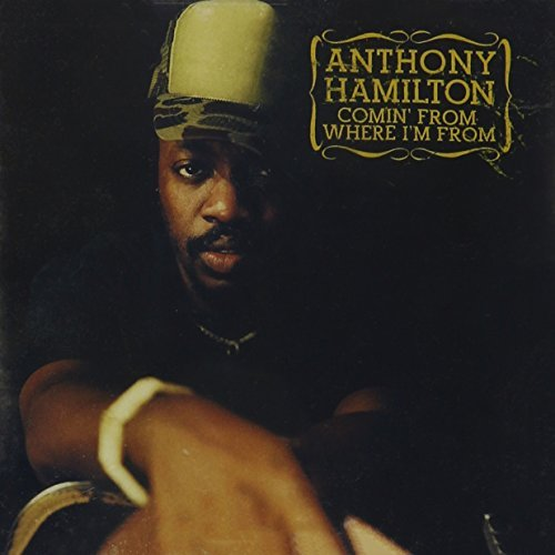 Anthony Hamilton Comin From Where I'm From Comin From Where I'm From