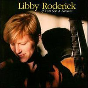 Libby Roderick If You See A Dream