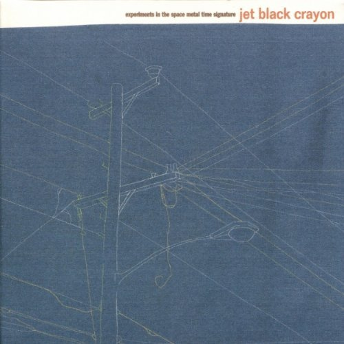 Jet Black Crayon Experiments In The Space Metal