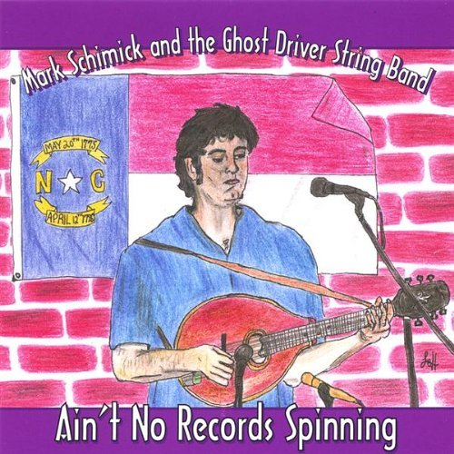 Schimick Mark & The Ghost Driv Ain't No Records Spinning