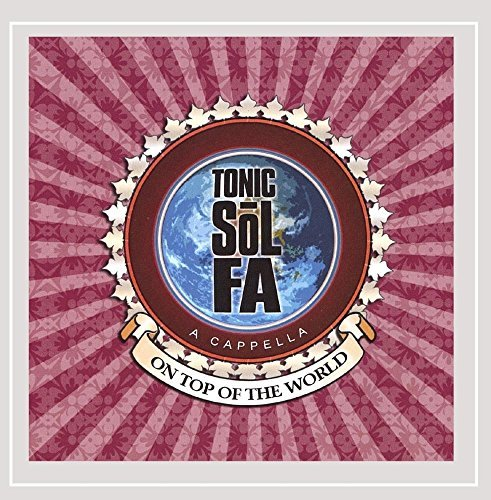 Tonic Sol Fa On Top Of The World