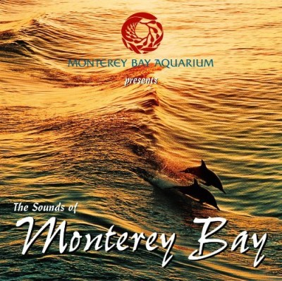 Sounds Of Monterey Bay Sounds Of Monterey Bay