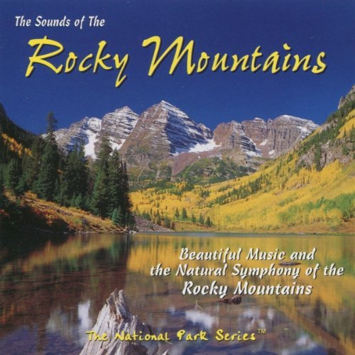 National Park Series Sounds Of The Rocky Mountains