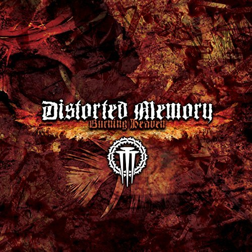 Distorted Memory Burning Heaven