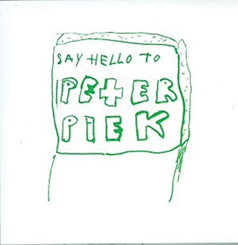 Peter Piek Say Hello To Peter Piek