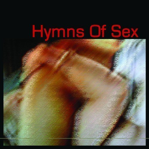 Hymns Of Sex Hymns Of Sex