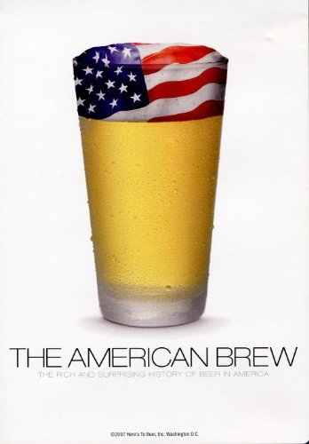 American Brew Rich & Surprising History Of Beer In America