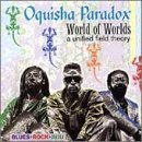 Oquisha Paradox World Of Worlds